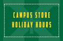 Campus Store Holiday Hours and Coupon